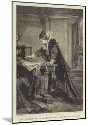 Queen Elizabeth Signing the Death-Warrant of Mary Queen of Scots--Mounted Giclee Print