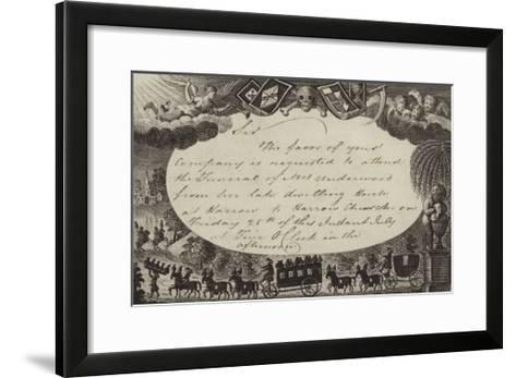 Invitation Requesting Attendance at the Funeral of Mrs Underwood--Framed Art Print