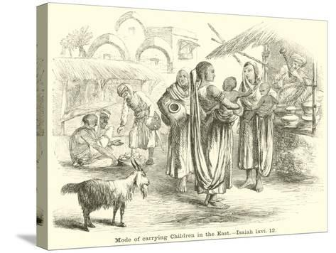 Mode of Carrying Children in the East, Isaiah, LXVI, 12--Stretched Canvas Print