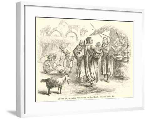 Mode of Carrying Children in the East, Isaiah, LXVI, 12--Framed Art Print
