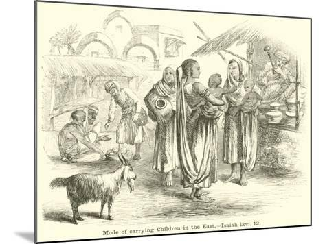Mode of Carrying Children in the East, Isaiah, LXVI, 12--Mounted Giclee Print