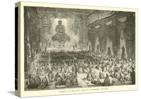 Ceremony in the Great Hall of a Buddhist Lamassery--Stretched Canvas Print