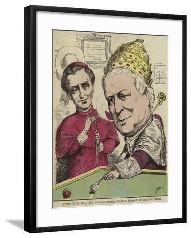 Pope Pius IX - His Holiness Showing Cardinal Antonelli an Infallible Canon--Framed Art Print