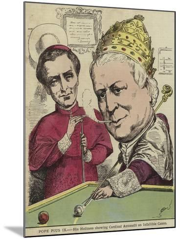Pope Pius IX - His Holiness Showing Cardinal Antonelli an Infallible Canon--Mounted Giclee Print
