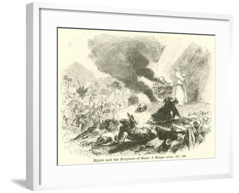 Elijah and the Prophets of Baal, 1 Kings, XVIII, 37, 38--Framed Art Print