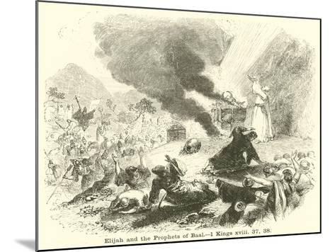 Elijah and the Prophets of Baal, 1 Kings, XVIII, 37, 38--Mounted Giclee Print