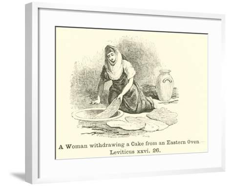 A Woman Withdrawing a Cake from an Eastern Oven, Leviticus, XXVI, 26--Framed Art Print