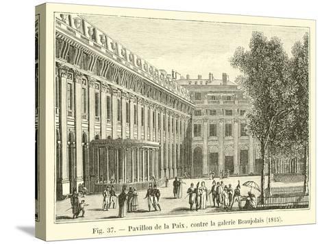 Pavillon De La Paix, Contre La Galerie Beaujolais, 1815--Stretched Canvas Print