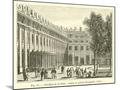 Pavillon De La Paix, Contre La Galerie Beaujolais, 1815--Mounted Giclee Print