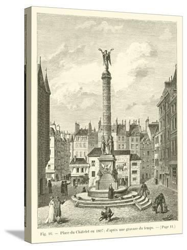 Place Du Chatelet En 1807; D'Apres Une Gravure Du Temps--Stretched Canvas Print