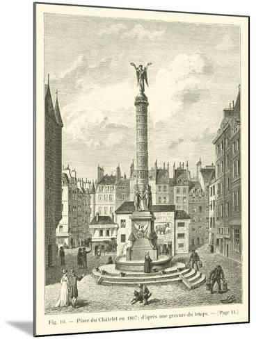 Place Du Chatelet En 1807; D'Apres Une Gravure Du Temps--Mounted Giclee Print