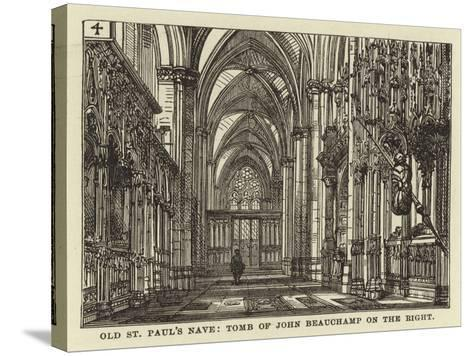 Old St Paul's Nave, Tomb of John Beauchamp on the Right--Stretched Canvas Print