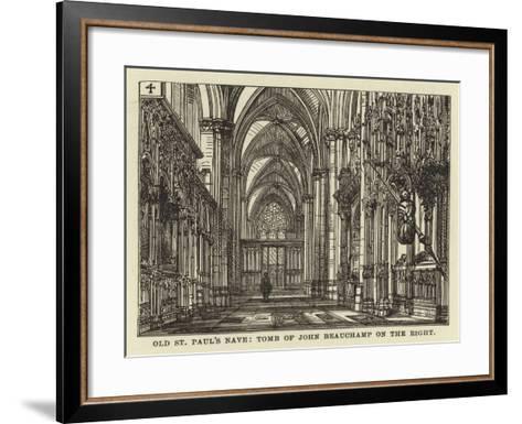 Old St Paul's Nave, Tomb of John Beauchamp on the Right--Framed Art Print