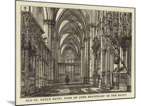 Old St Paul's Nave, Tomb of John Beauchamp on the Right--Mounted Giclee Print