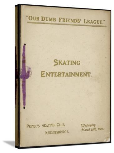 Cover of 'Our Dumb Friends' League' Programme of Skating Entertainment--Stretched Canvas Print