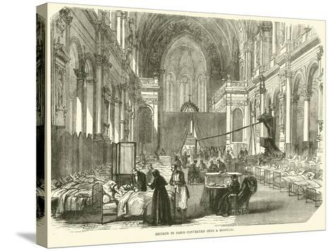 Church in Paris Converted into a Hospital, November 1870--Stretched Canvas Print