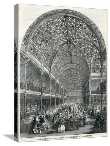 The London Crystal Palace, Regent Circus, Oxford Street, 1858--Stretched Canvas Print