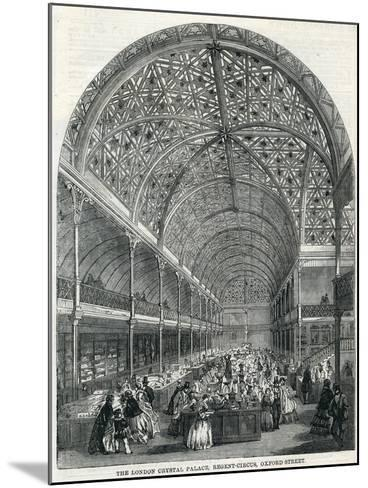 The London Crystal Palace, Regent Circus, Oxford Street, 1858--Mounted Giclee Print