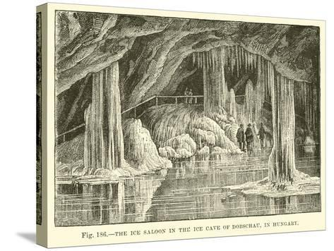 The Ice Saloon in the Ice Cave of Dobschau in Hungary--Stretched Canvas Print