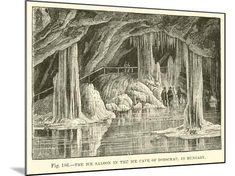The Ice Saloon in the Ice Cave of Dobschau in Hungary--Mounted Giclee Print