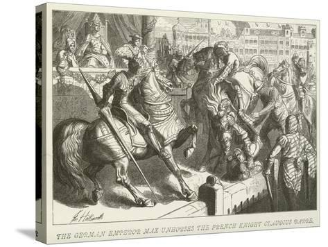 The German Emperor Max Unhorses the French Knight Claudius Barre--Stretched Canvas Print