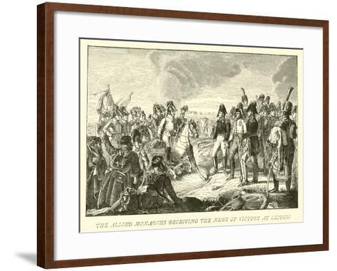 The Allied Monarchs Receiving the News of Victory at Leipzig--Framed Art Print