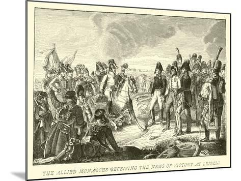 The Allied Monarchs Receiving the News of Victory at Leipzig--Mounted Giclee Print
