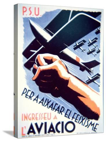 To Defeat Fascism Join the Air Force', Republican Poster, 1937--Stretched Canvas Print