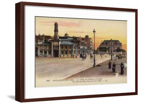 Postcard Depicting the Fish Market and the Post Office in Boulogne--Framed Art Print