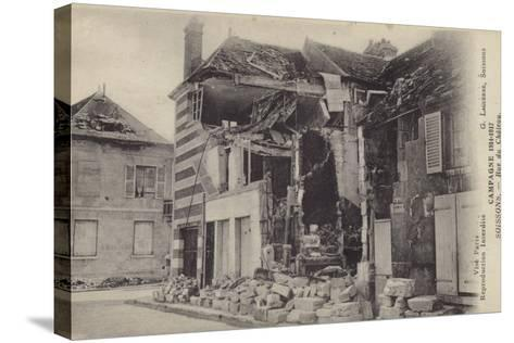 Ruined House in the Rue Du Chateau, Soissons, France, World War I--Stretched Canvas Print