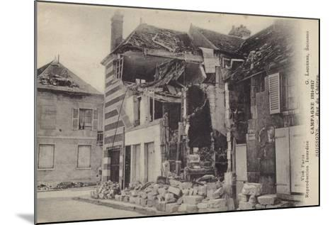 Ruined House in the Rue Du Chateau, Soissons, France, World War I--Mounted Photographic Print