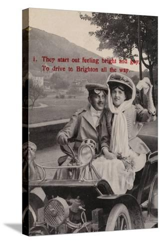 They Start Out Feeling Bright and Gay, to Drive to Brighton All the Way--Stretched Canvas Print