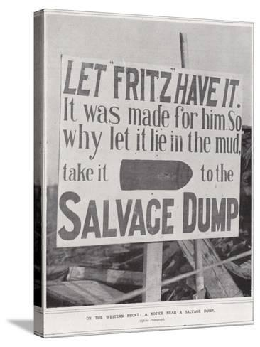On the Western Front, a Notice Near a Salvage Dump--Stretched Canvas Print