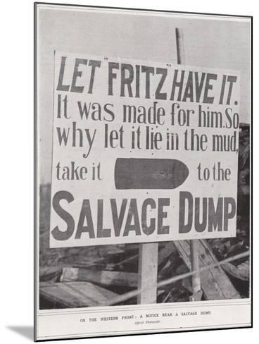 On the Western Front, a Notice Near a Salvage Dump--Mounted Photographic Print