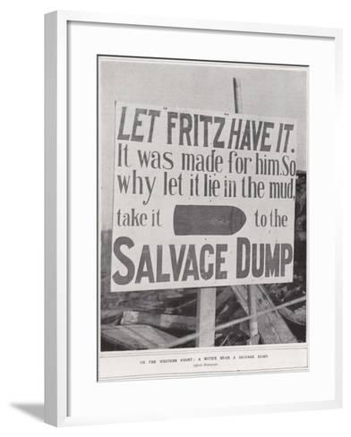 On the Western Front, a Notice Near a Salvage Dump--Framed Art Print