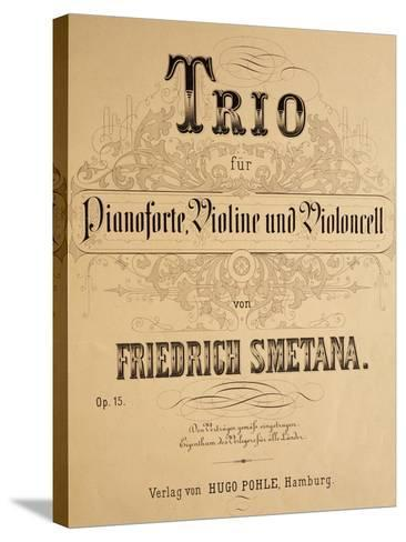 Title Page of Score for Trio for Piano, Violin and Cello, Opus 15-Bedrich Smetana-Stretched Canvas Print
