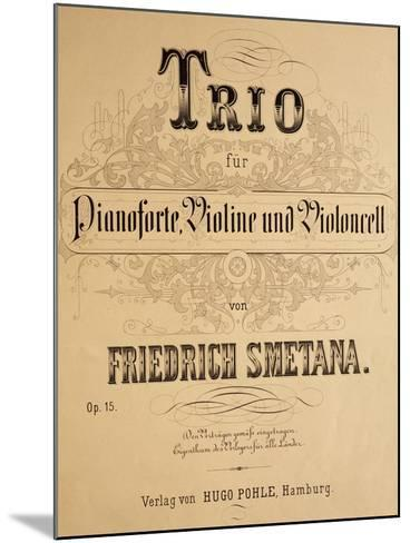 Title Page of Score for Trio for Piano, Violin and Cello, Opus 15-Bedrich Smetana-Mounted Giclee Print