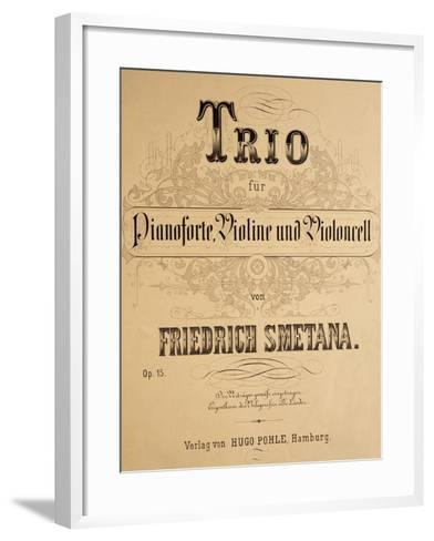 Title Page of Score for Trio for Piano, Violin and Cello, Opus 15-Bedrich Smetana-Framed Art Print