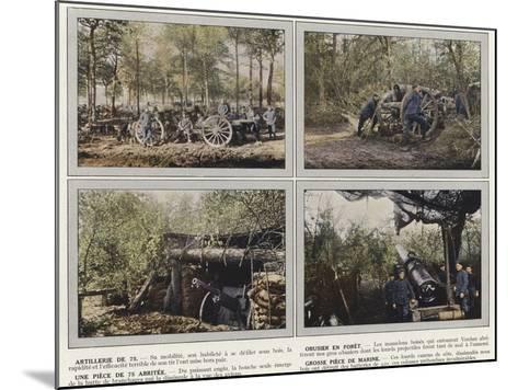 Artillerie De 75, Obusier En Foret, Une Piece De 75 Abritee, Grosse Piece De Marine-Jules Gervais-Courtellemont-Mounted Photographic Print