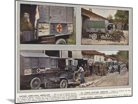 Voiture Ambulance Americaine, Un Camion Sanitaire Americain, Poste Central Americain-Jules Gervais-Courtellemont-Mounted Photographic Print