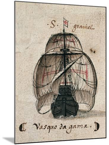 Vasco Da Gama's Caravel, Illustration from 'Memorias Das Armadas', C.1568--Mounted Giclee Print