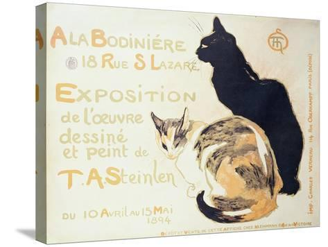 Exposition a La Bodiniere..., Poster Advertising an Exhibition of New Work, 1894-Th?ophile Alexandre Steinlen-Stretched Canvas Print