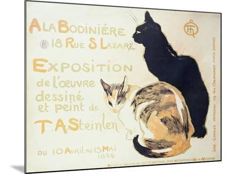Exposition a La Bodiniere..., Poster Advertising an Exhibition of New Work, 1894-Th?ophile Alexandre Steinlen-Mounted Giclee Print