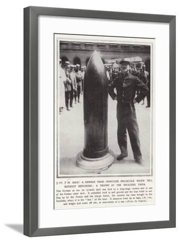 5 Ft 7 in High! a German Siege-Howitzer Projectile Which Fell Without Exploding--Framed Art Print