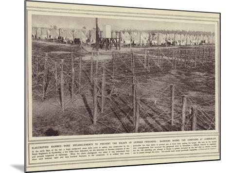 Electrified Barbed-Wire Entanglements to Prevent the Escape of German Prisoners--Mounted Photographic Print