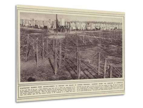 Electrified Barbed-Wire Entanglements to Prevent the Escape of German Prisoners--Metal Print