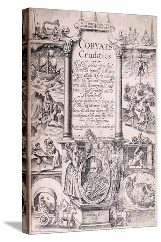 Title Page from 'Coryats Crudities Hastily Gobled Up in Five Moneths Travells in France--Stretched Canvas Print