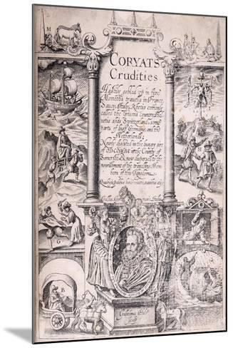Title Page from 'Coryats Crudities Hastily Gobled Up in Five Moneths Travells in France--Mounted Giclee Print