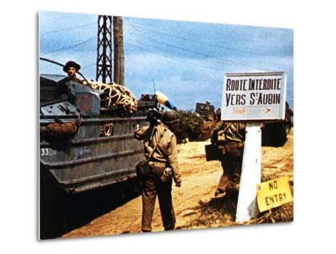 The Road to Saint-Aubin-Sur Mer Has Been Closed Due to Fighting in the Area--Metal Print
