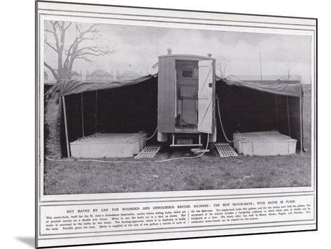 Hot Baths by Car for Wounded and Unwounded British Soldiers--Mounted Photographic Print